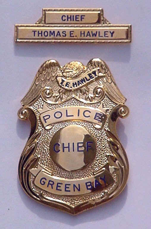 Thomas E. Hawley Green Bay Chief of Police Badge